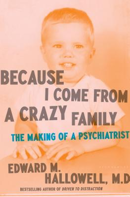 Image for Because I Come from a Crazy Family: The Making of a Psychiatrist
