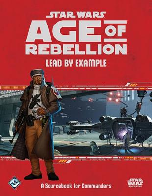 Image for Fantasy Flight Games Star Wars: Age of Rebellion RPG - Lead by Example