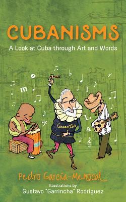 Cubanisms: A Look at Cuba through Art and Words, Menocal, Pedro