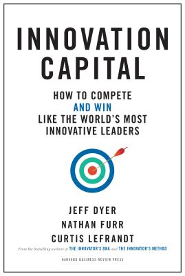 Image for Innovation Capital: How to Compete--and Win--Like the World's Most Innovative Leaders