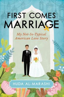Image for First Comes Marriage: My Not-So-Typical American Love Story