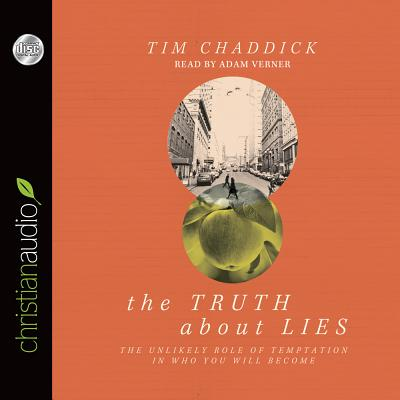 Image for The Truth about Lies: The Unlikely Role of Temptation in Who You Will Become