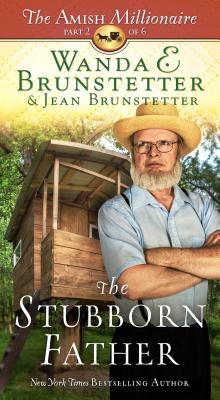 Image for The Stubborn Father: The Amish Millionaire Part 2