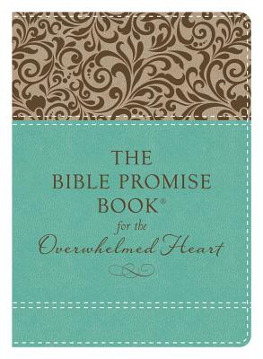 Image for The Bible Promise Book for the Overwhelmed Heart: Finding Rest in God's