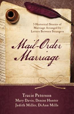 Image for Mail-Order Marriage: 5 Historical Stories of Marriage Arranged by Letters Between Strangers
