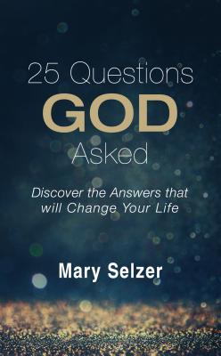 Image for 25 Questions God Asked: Discover the Answers that will Change Your Life