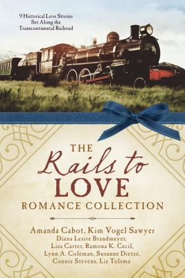 Image for The Rails to Love Romance Collection: 9 Historical Love Stories Set Along the Transcontinental Railr