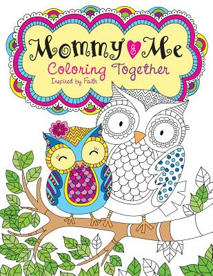 Image for Mommy and Me Coloring Together: Coloring Inspired by Faith (Color Yourself Inspired)