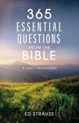 Image for 365 Essential Questions from the Bible: A Daily Devotional