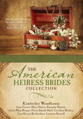 Image for The American Heiress Brides Collection: Nine Wealthy Women Struggle to Find Love in a Society that Values Money First