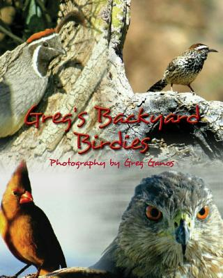 Greg's Backyard Birdies, Ganos, Greg