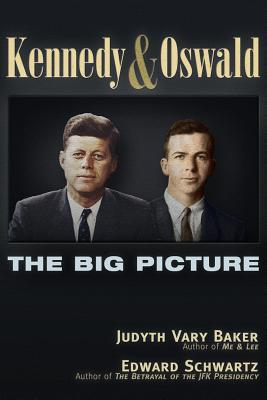 Kennedy and Oswald: The Big Picture, Baker, Judyth Vary; Schwartz, Edward