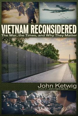 Image for VIETNAM RECONSIDERED: THE WAR, THE TIMES, AND WHY THEY MATTER