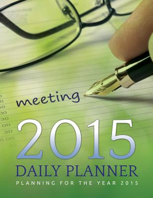 2015 Daily Planner: Planning for the Year 2015, Robinson, Frances P.