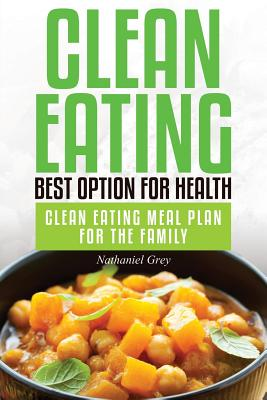 Image for Clean Eating: Best Option for Health: Clean Eating Meal Plan for the Family
