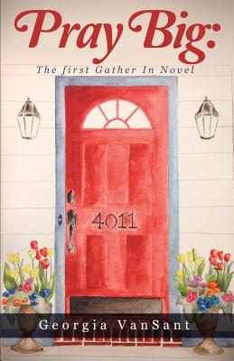 Image for Pray Big:  The first Gather In Novel