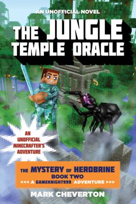 Image for The Jungle Temple Oracle: Book Two in The Mystery of Herobrine Series: A Gameknight999 Adventure: An Unofficial Minecrafter?s Saga