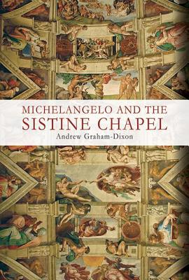 Image for MICHELANGELO AND THE SISTINE CHAPEL