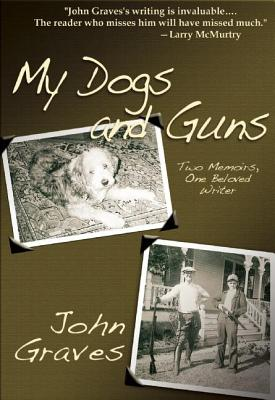 Image for My Dogs and Guns: Two Memoirs, One Beloved Writer