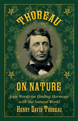 Image for THOREAU ON NATURE  Sage Words on Finding Harmony with the Natural World