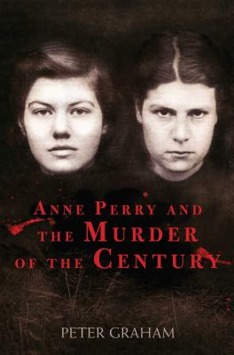 Image for Anne Perry and the Murder of the Century