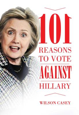 Image for 101 Reasons to Vote against Hillary