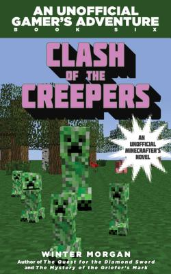 Image for Clash of the Creepers: An Unofficial Gamer's Adventure, Book Six