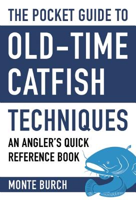 Image for The Pocket Guide to Old-Time Catfish Techniques: An Angler's Quick Reference Book (Skyhorse Pocket Guides)
