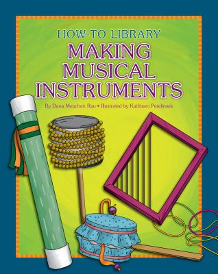 Image for Making Musical Instruments (How-to Library)