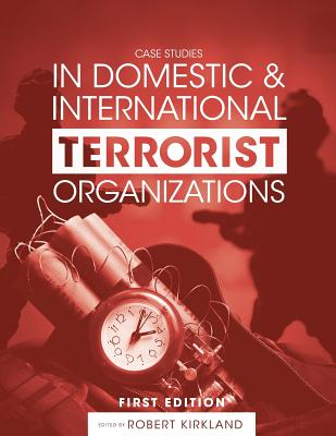 Image for Case Studies in Domestic and International Terrorist Organizations