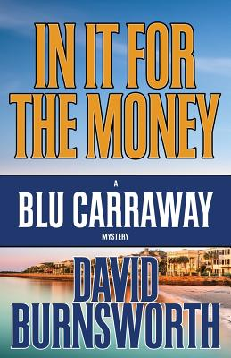 Image for IN IT FOR THE MONEY (BLU CARRAWAY, NO 1)