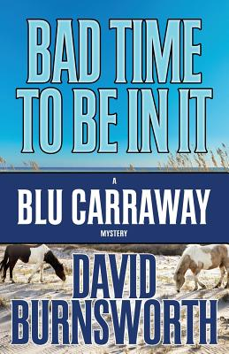 Image for BAD TIME TO BE IN IT (BLU CARRAWAY, NO 2)
