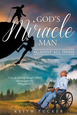 Image for God's Miracle Man: Against All Odds