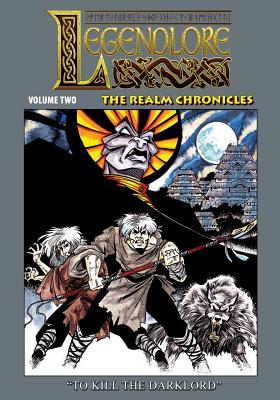 Legendlore - Volume Two: The Realm Chronicles, Griffith, Ralph; Kerr, Stuart