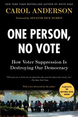Image for One Person, No Vote: How Voter Suppression Is Destroying Our Democracy