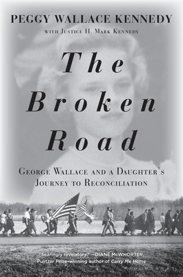 Image for BROKEN ROAD: GEORGE WALLACE AND A DAUGHTER'S JOURNEY TO RECONCILIATION