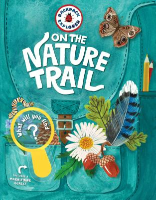 Image for Backpack Explorer: On the Nature Trail: What Will You Find?