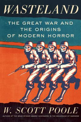 Image for Wasteland: The Great War and the Origins of Modern Horror