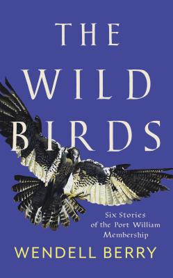 Image for The Wild Birds: Six Stories of the Port William Membership