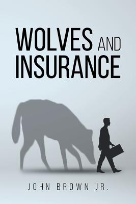 Wolves and Insurance, Brown Jr, John