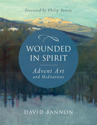 Image for Wounded in Spirit: Advent Art and Meditations