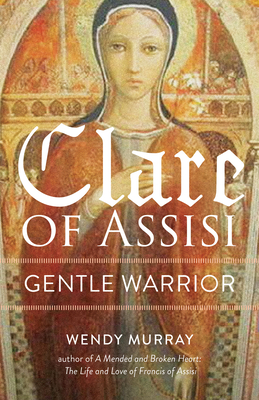 Image for Clare of Assisi: Gentle Warrior (San Damiano Books) (Volume 1)