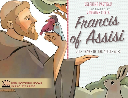 Image for Francis of Assisi Wolf Tamer of the Middle Ages (San Damiano Books)