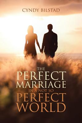 Image for The Perfect Marriage: In a Not So Perfect World
