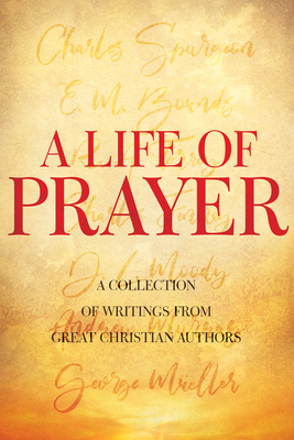 Image for A Life of Prayer (Timeless Christian Classics)