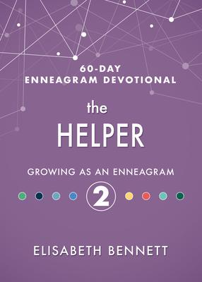 Image for The Helper: Growing as an Enneagram 2 (60-Day Enneagram Devotional)