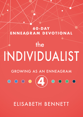 Image for The Individualist: Growing as an Enneagram 4 (60-Day Enneagram Devotional)