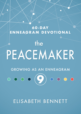 Image for The Peacemaker: Growing as an Enneagram 9 (60-Day Enneagram Devotional)