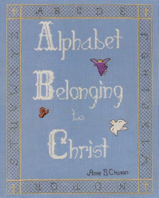 Alphabet Belonging to Christ, Chason, Anne B