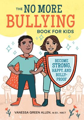 Image for The No More Bullying Book for Kids: Become Strong, Happy, and Bully-Proof